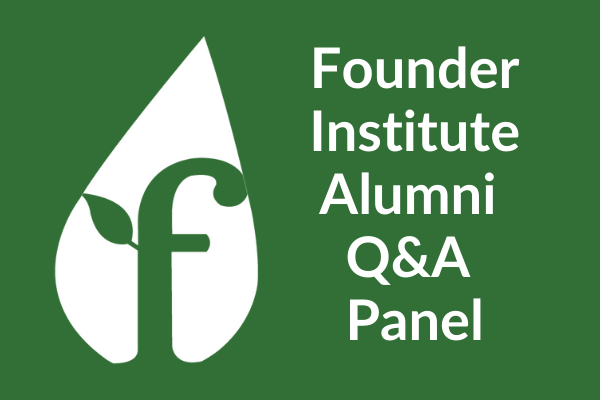 Meet the Alumni of the Founder Institute and Ask Questions (Online Event)